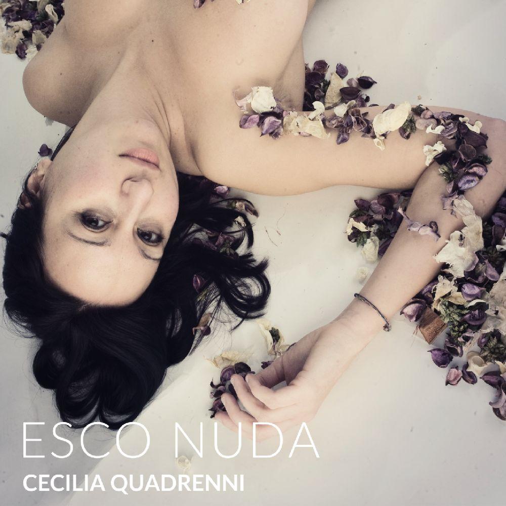 """""""ESCO NUDA"""", il nuovo singolo della cantautrice toscana Cecilia Quadrenni"""