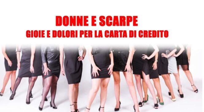 Donne e scarpe- Piaceri e carte di credito roventi